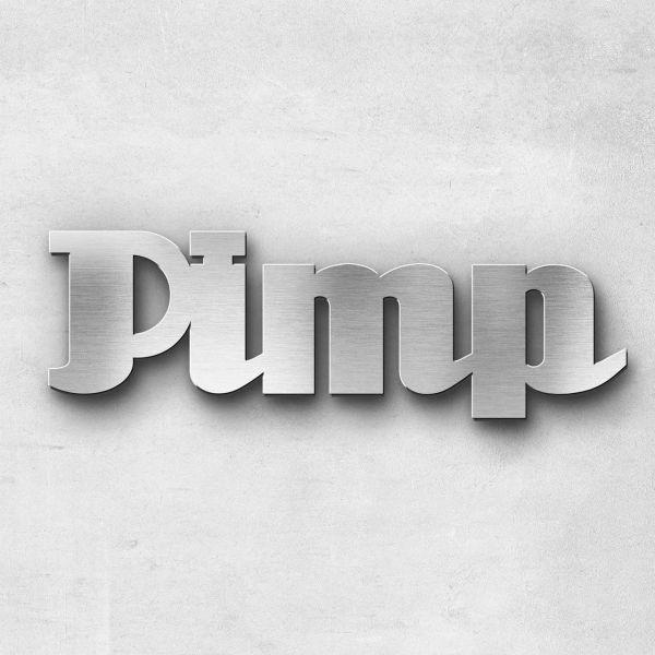 "Schriftzug ""Pimp"" Edelstahl gebürstet"